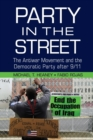 Cambridge Studies in Contentious Politics : Party in the Street: The Antiwar Movement and the Democratic Party after 9/11 - Book
