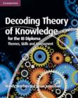 Decoding Theory of Knowledge for the IB Diploma : Themes, Skills and Assessment - eBook