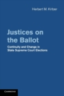 Justices on the Ballot : Continuity and Change in State Supreme Court Elections - Book