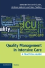Quality Management in Intensive Care : A Practical Guide - Book