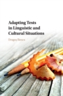 Educational and Psychological Testing in a Global Context : Adapting Tests in Linguistic and Cultural Situations - Book