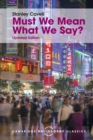 Must We Mean What We Say? : A Book of Essays - Book