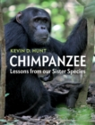 Chimpanzee : Lessons from our Sister Species - Book