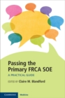 Passing the Primary FRCA SOE : A Practical Guide - Book
