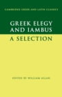 Greek Elegy and Iambus : A Selection - Book