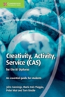 Creativity, Activity, Service (CAS) for the IB Diploma : An Essential Guide for Students - Book