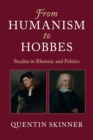 From Humanism to Hobbes : Studies in Rhetoric and Politics - Book