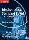 Mathematics for the IB Diploma Standard Level Solutions Manual - Book