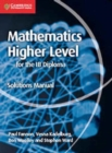 Mathematics for the IB Diploma Higher Level Solutions Manual - Book