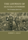 The Lifeways of Hunter-Gatherers : The Foraging Spectrum - Book