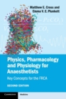 Physics, Pharmacology and Physiology for Anaesthetists : Key Concepts for the FRCA - Book