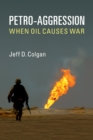 Petro-Aggression : When Oil Causes War - Book