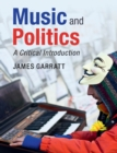 Music and Politics : A Critical Introduction - Book