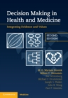 Decision Making in Health and Medicine : Integrating Evidence and Values - Book