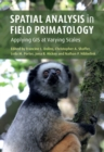 Spatial Analysis in Field Primatology : Applying GIS at Varying Scales - Book