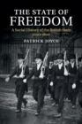 The State of Freedom : A Social History of the British State since 1800 - Book