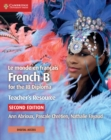 Le monde en francais Teacher's Resource with Cambridge Elevate : French B for the IB Diploma - Book
