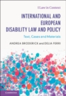 International and European Disability Law and Policy : Text, Cases and Materials - Book