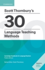 Scott Thornbury's 30 Language Teaching Methods : Cambridge Handbooks for Language Teachers - Book