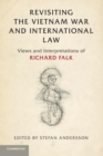 Revisiting the Vietnam War and International Law : Views and Interpretations of Richard Falk - Book