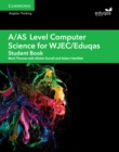 A/AS Level Computer Science for WJEC/Eduqas Student Book - Book