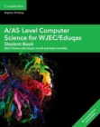 A/AS Level Computer Science for WJEC/Eduqas Student Book with Cambridge Elevate Enhanced Edition (2 Years) - Book