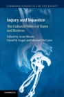 Cambridge Studies in Law and Society : Injury and Injustice: The Cultural Politics of Harm and Redress - Book