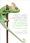 Field and Laboratory Methods in Animal Cognition : A Comparative Guide - Book