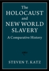 The Holocaust and New World Slavery 2 Volume Hardback Set : A Comparative History - Book