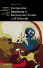 Cambridge Studies in International and Comparative Law : Comparative Reasoning in International Courts and Tribunals Series Number 145 - Book