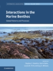 Systematics Association Special Volume Series : Interactions in the Marine Benthos: Global Patterns and Processes Series Number 87 - Book