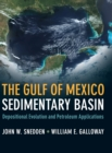 The Gulf of Mexico Sedimentary Basin : Depositional Evolution and Petroleum Applications - Book