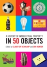 A History of Intellectual Property in 50 Objects - Book