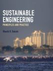 Sustainable Engineering : Principles and Practice - Book