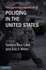 The Cambridge Handbook of Policing in the United States - Book