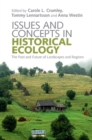 Issues and Concepts in Historical Ecology : The Past and Future of Landscapes and Regions - Book