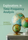 Explorations in Time-Frequency Analysis - Book