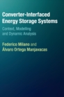 Converter-Interfaced Energy Storage Systems : Context, Modelling and Dynamic Analysis - Book