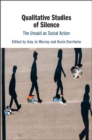 Qualitative Studies of Silence : The Unsaid as Social Action - Book