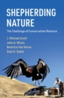 Shepherding Nature : The Challenge of Conservation Reliance - Book