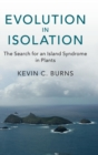 Evolution in Isolation : The Search for an Island Syndrome in Plants - Book