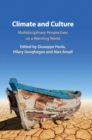 Climate and Culture : Multidisciplinary Perspectives on a Warming World - Book