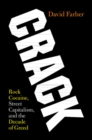 Crack : Rock Cocaine, Street Capitalism, and the Decade of Greed - Book