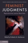Feminist Judgments: Reproductive Justice Rewritten - Book