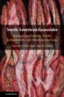 North American Genocides : Indigenous Nations, Settler Colonialism, and International Law - Book