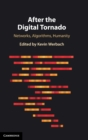 After the Digital Tornado : Networks, Algorithms, Humanity - Book