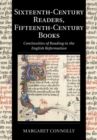 Sixteenth-Century Readers, Fifteenth-Century Books : Continuities of Reading in the English Reformation - Book