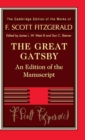 The Cambridge Edition of the Works of F. Scott Fitzgerald : The Great Gatsby  : An Edition of the Manuscript - Book