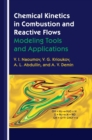 Chemical Kinetics in Combustion and Reactive Flows : Modeling Tools and Applications - Book