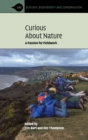 Curious about Nature : A Passion for Fieldwork - Book
